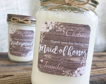 Thank You For Being My Bridesmaid | Personalized Soy Candle | Maid of Honor | Bridal Party Gift | Rustic Chic