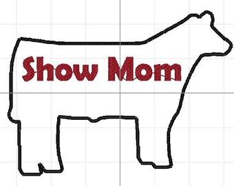 Steer show mom 5x7 applique