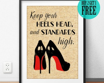 Keep Your Heels Head and Standards High Burlap Print, Rustic Home Decor, High Heels Print, Burlap Sign, Housewarming Gift, Unique Gift, SD50