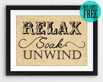 Relax, Soak, Unwind Burlap Print, Rustic Home Sign, Bathroom Wall Decor, Washroom Sign, Dorm Decor, Homeware, Housewarming Gift, SD57