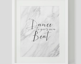 Dance to your own Beat Wall Print