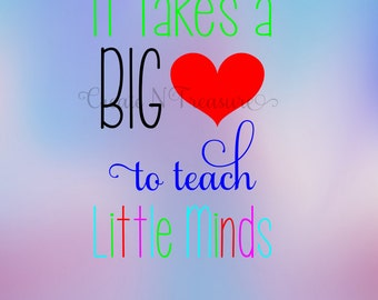 """Teacher appreciation gift SVG cutting file for Silhouette Cameo and Cricut design space. """"It takes a big heart to teach little minds"""" SVG."""