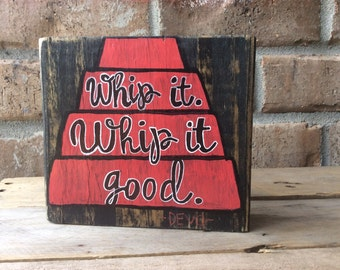WHIP IT.Rules for Life Collection.reclaimed wood.shabby chic.boho chic.boho décor.rustic décor.Devo.hand painted.no stickers.