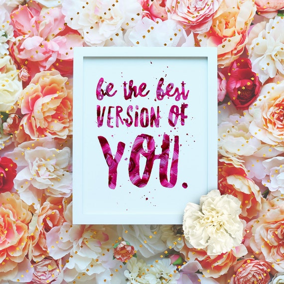 """Be the best version of you - 8x10"""" Printable Wall Art - Motivation Print, DIY Art Print -  Typography Print - Home Decor - Instant Download"""