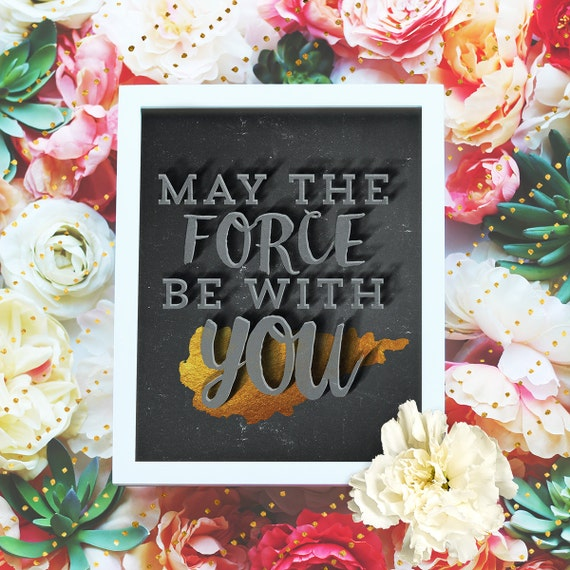 """May the force be with you -  8x10"""" Printable Star Wars Wall Art - Chalkboard Typographic Wall Art - Printable Poster - Instant Download"""