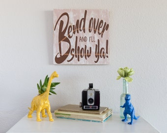 Christmas Vacation Movie Quote Sign – Bend Over and I'll Show Ya! – Nerd Christmas Décor