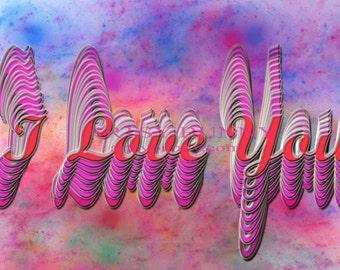 I Love You Digital Art for Any Room