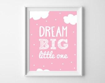 Dream Big Little One Printable Art Poster, Pink Nursery Wall Art Decor, Baby Girl Gift, Pink Kids Room Decor, Instant Download. *DIY PRINT*