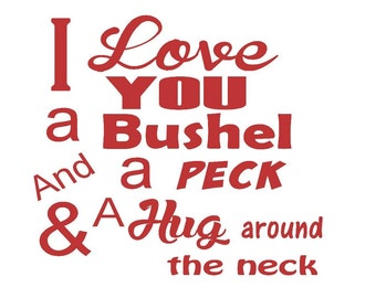 I love you a bushel and a peck decal