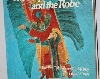The Serpent and The Robe  - Empires: Their Rise and Fall - The Pre-Columbian God-Kings and The Papal States