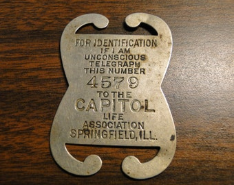 Rare Antique Springfield IL ID Tag - Capitol Life Association - For Identification If I Am Unconscious Telegraph This Number - Very Unique!