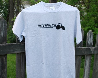 Tractor T-Shirt - Farm T-Shirt  - Country - That's How I roll