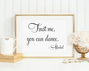 Trust Me You Can Dance Vodka Sign, Wedding Reception Sign, Dance Sign, Alcohol Wedding Sign, Wedding Bar Sign, Dance Sign,  (5x7), WFS04