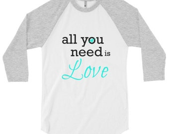 3/4 sleeve raglan shirt-All You Need Is Love-Turq/2 colors/
