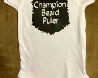 Gerber Onesie~Champion Beard Puller~Customized Onesie~Beard~Baby Wear~Unique