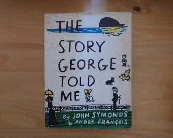 The Story George Told Me by John Symonds