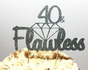40 and Flawless Cake Topper