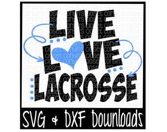 Live Love Lacrosse Cutting File - SVG DXF Files - Silhouette Cameo/Cricut