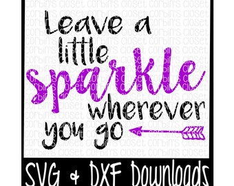 Leave A Little Sparkle Wherever You Go Cutting File - DXF & SVG Files - Silhouette Cameo, Cricut