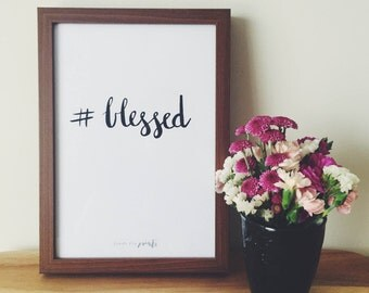 blessed - Hand lettered Typography limited edition print