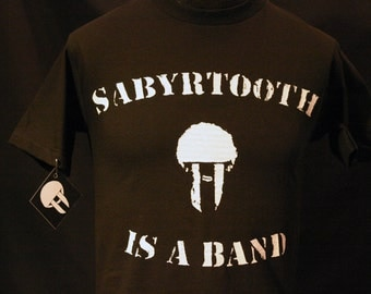 Sabyrtooth Is A Band Tee