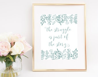 The Struggle is Part of the Story Digital Print, Floral Print, Teal, Art Print, Wall Decor, Home Decor, Wall Art,