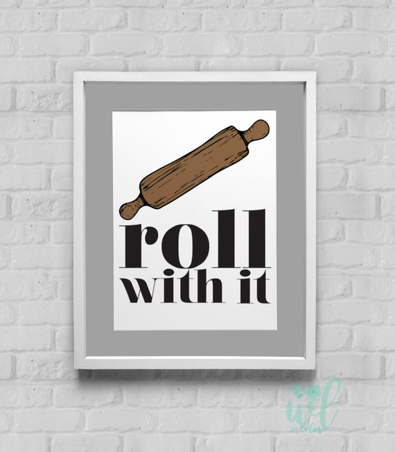 Roll With It Kitchen Art Instant Download Wall Art 8x10/11x14