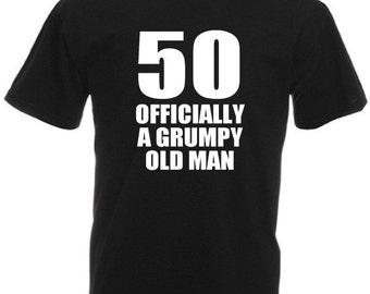 50 Officially A Grumpy Old Man – Men's Funny 50th birthday gifts / presents t-shirt