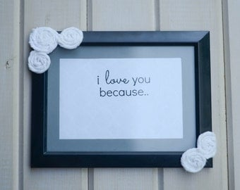 I Love You Because.. Dry Erase Couples Frame FREE SHIPPING