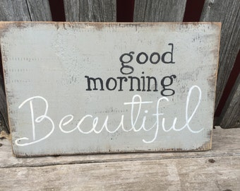 Good Morning Beautiful - Hand Painted Sign