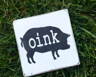 Oink pig wood sign- farm- rustic