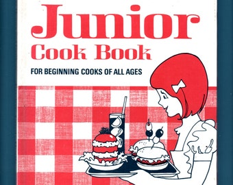 1972 Better Homes and Gardens Junior Cookbook; Third Edition First Printing; Cookbook for Beginning Cooks/Children; Vintage Cookbook