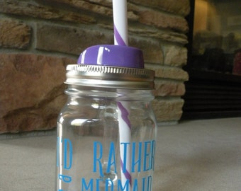 I'd Rather be a Mermaid Mason Jar