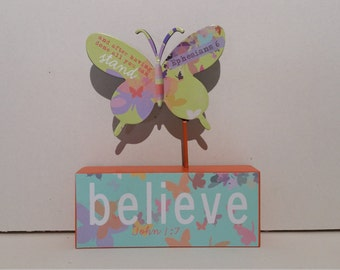 Believe Plaque with butterfly and Bible verses