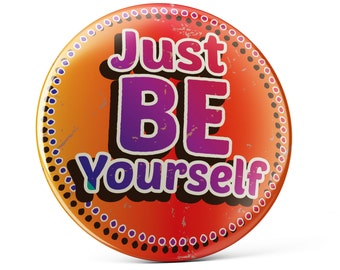 Just be yourself pin button, clothing decoration, show the world who you really are!