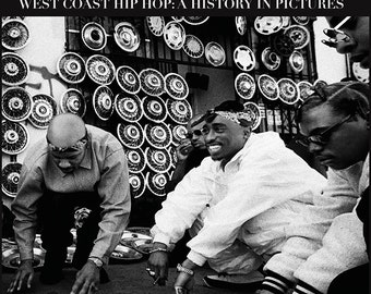 West Coast Hip Hop: A History in Pictures