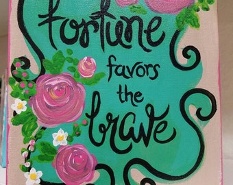 Fortune Favors the Brave Canvas Art