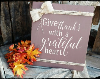 Give Thanks with a Grateful Heart Sign, Thanksgiving Sign, Thankful Sign, Fall Decor Sign, Hand Painted Sign, Holiday Decor