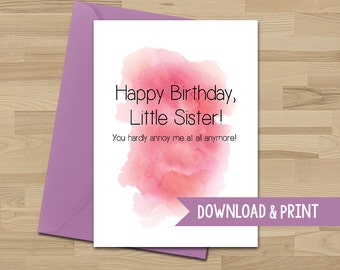 Funny Birthday Card - Little Sister - Annoying - Printable Card