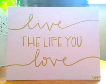 Light Purple 8x10 Live the live you love canvas