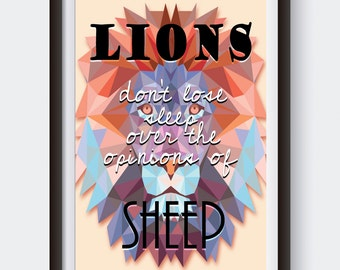 Lions Don't Lose Sleep Over Opinions of Sheep Print, colorful lion wall art, quote printable, instant digital download wall decoration