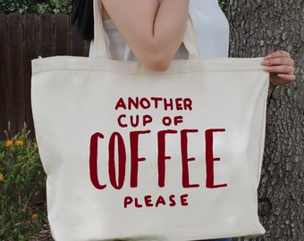 Another Cup of Coffee Please ~  Large Canvas Tote Beach/Grocery BAG
