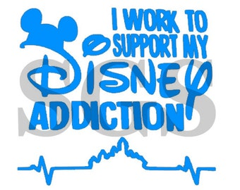I work to support my Disney Addiction Window Decal Vinyl Decal - Sticker * Available in 6 Colors *