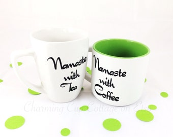 Funny Coffee Mugs/Funny Mug/Namaste Mugs/Funny Tea Mugs/Coffee Lovers/Tea Lovers/Tea Mugs/Coffee Cups/Tea Cups/Cute Mug/Cute Coffee Mugs