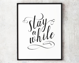 50% OFF - Stay a while, Home Decor, Black and White, Printable Wall Art, Instant Download