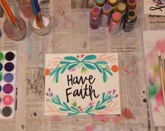 "7.9"" x 9"" Watercolor Print - ""Have Faith"""