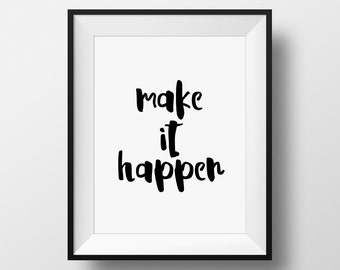 Office Decor, Make It Happen, Inspirational Quote, Motivational Print, Quote Print, Artwork, Custom Color, Office Decor, Typography Wall Art