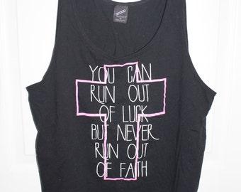 Never run out of faith black tank top