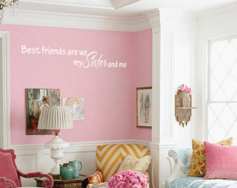 Best Friends Are We, My Sister and Me vinyl wall decal