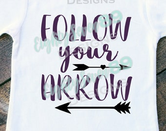 Follow Your Arrow Shirt; Direction Shirt; Follow Your Path